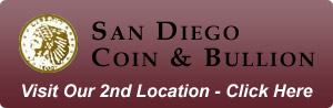 Visit Our  Second Location - San Diego Coin & Bullion - Click Here!